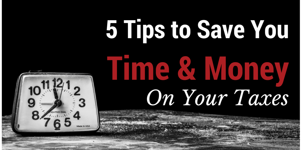 5 Ways to Save Time & Money on Your Taxes